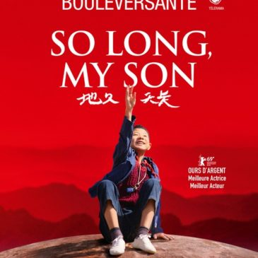 So long, my son15 octobrede Wang Xiaoshuai / Chine/ 3h05